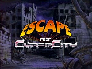 Escape from CyberCity