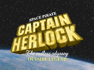 Space Pirate Captain Herlock The Endless Odyssey Outside Legend